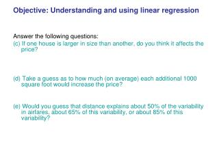 Objective: Understanding and using linear regression