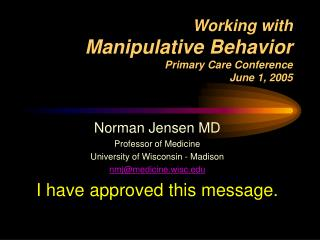 Working with Manipulative Behavior Primary Care Conference June 1, 2005