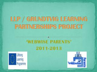 LLP / GRUNDTVIG LEARNING PARTNERSHIPS PROJECT