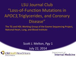 LSU Journal Club �Loss-of-Function Mutations in A POC3, Triglycerides, and Coronary Disease�