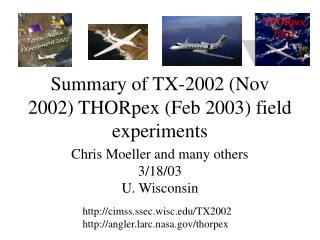 Summary of TX-2002 (Nov 2002) THORpex (Feb 2003) field experiments