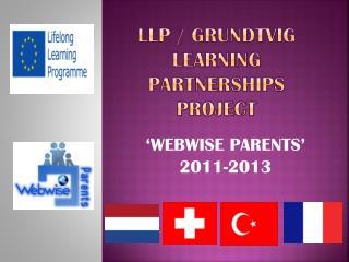 Llp  /  grundtvIG  LEARNING PARTNERSHIPS PROJECT