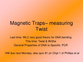 Magnetic Traps� measuring Twist
