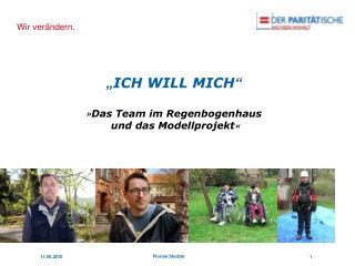 ICH WILL MICH    Das Team im Regenbogenhaus  und das Modellprojekt