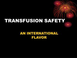 TRANSFUSION SAFETY