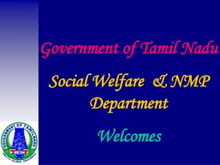 Government of Tamil Nadu Social Welfare  & NMP Department Welcomes