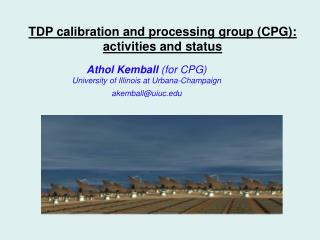 TDP calibration and processing group (CPG): activities and status
