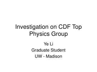 Investigation on CDF Top Physics Group