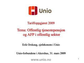 Tariffoppgjøret 2009 Tema: Offentlig tjenestepensjon  og AFP i offentlig sektor