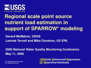 Regional scale point source nutrient load estimation in support of SPARROW* modeling
