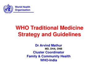 WHO Traditional Medicine Strategy and Guidelines