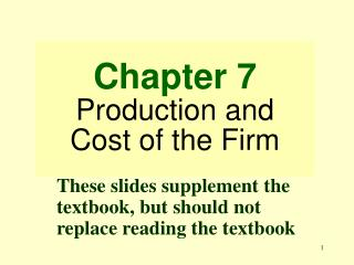 Chapter 7 Production and Cost of the Firm