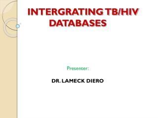 INTERGRATING TB/HIV DATABASES