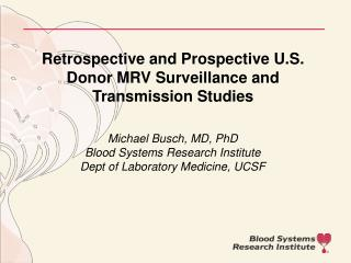 Retrospective and Prospective U.S. Donor MRV Surveillance and Transmission Studies
