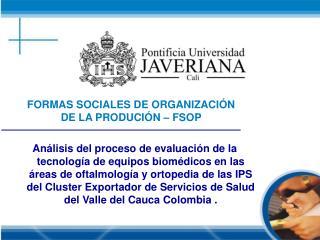 FORMAS SOCIALES DE ORGANIZACIÓN DE LA PRODUCIÓN – FSOP