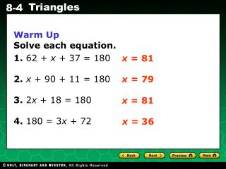 Warm Up Solve each equation. 1.  62 +  x  + 37 = 180 2.  x  + 90 + 11 = 180 3.  2 x  + 18 = 180