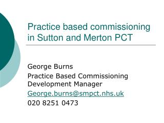 Practice based commissioning in Sutton and Merton PCT