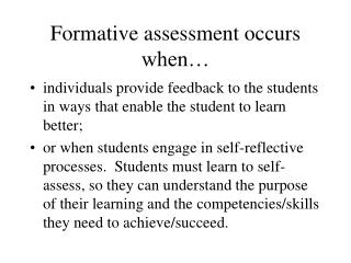 Formative assessment occurs  when…