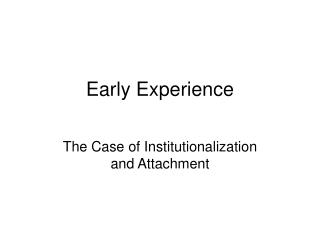 Early Experience