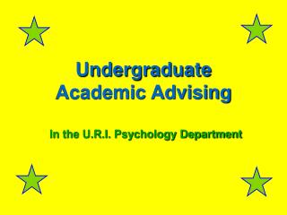 Undergraduate Academic Advising In the U.R.I. Psychology Department