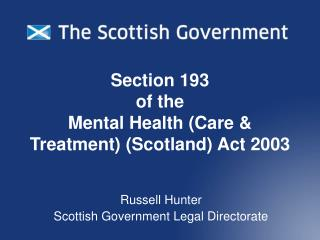 Section 193  of the  Mental Health (Care & Treatment) (Scotland) Act 2003