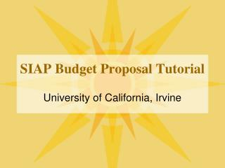 SIAP Budget Proposal Tutorial