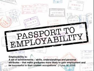 Employability is: