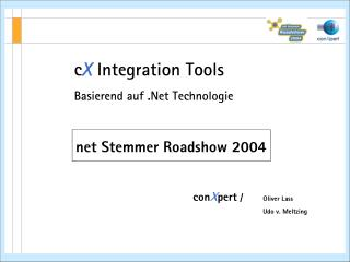 c X  Integration Tools Basierend auf .Net Technologie