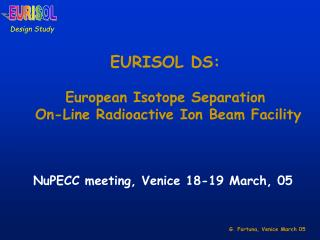 EURISOL DS: European Isotope Separation  On-Line Radioactive Ion Beam Facility