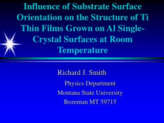 Richard J. Smith Physics Department Montana State University Bozeman MT 59715