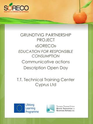 GRUNDTVIG PARTNERSHIP PROJECT  «SORECO» EDUCATION FOR RESPONSIBLE CONSUMPTION