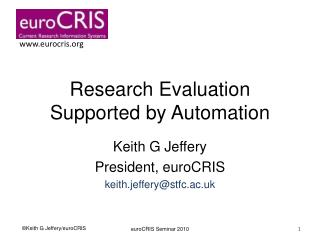 Research Evaluation Supported by Automation