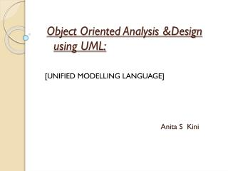 Object Oriented Analysis &Design using UML: