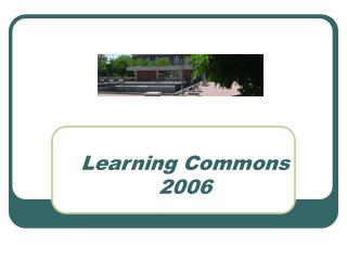 Learning Commons  2006