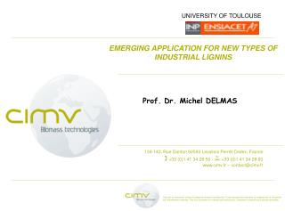 EMERGING APPLICATION FOR NEW TYPES OF INDUSTRIAL LIGNINS