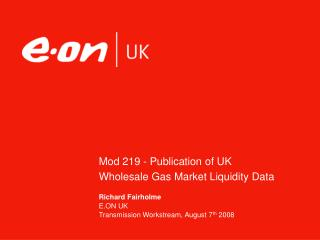 Mod 219 - Publication of UK Wholesale Gas Market Liquidity Data