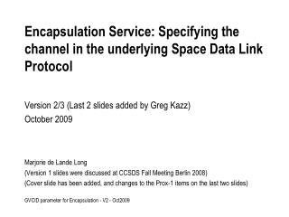 Encapsulation Service: Specifying the channel in the underlying Space Data Link Protocol