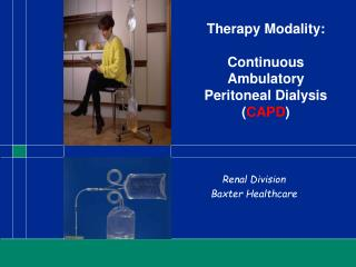 Therapy Modality: Continuous Ambulatory Peritoneal Dialysis ( CAPD )