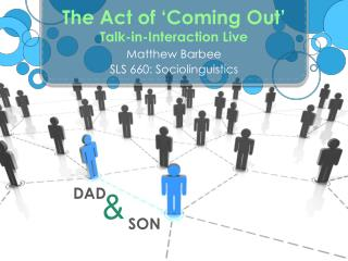 The Act of 'Coming Out' Talk-in-Interaction Live