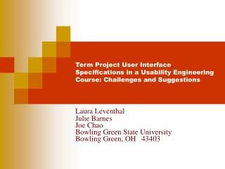 Laura Leventhal Julie Barnes Joe Chao Bowling Green State University Bowling Green, OH   43403
