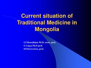 Current situation of Traditional Medicine in Mongolia