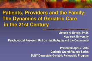 Patients, Providers and the Family: The Dynamics of Geriatric Care  in the 21st Century