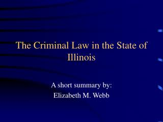 The Criminal Law in the State of Illinois