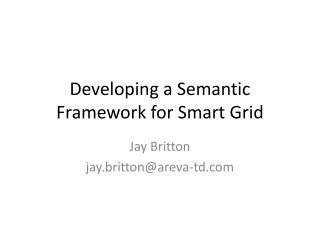 Developing a Semantic Framework for Smart Grid