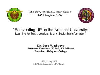 The UP Centennial Lecture Series UP: View from Inside
