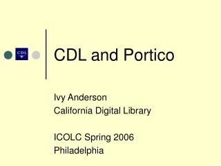 CDL and Portico