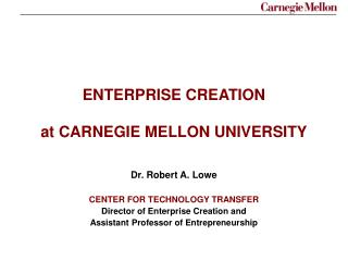 ENTERPRISE CREATION at CARNEGIE MELLON UNIVERSITY