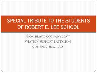 SPECIAL TRIBUTE TO THE STUDENTS OF ROBERT E. LEE SCHOOL