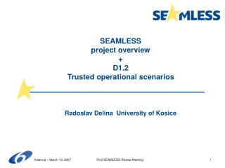 SEAMLESS project overview + D1.2 Trusted operational scenarios