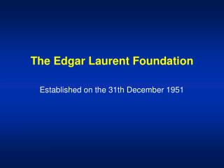 The Edgar Laurent Foundation